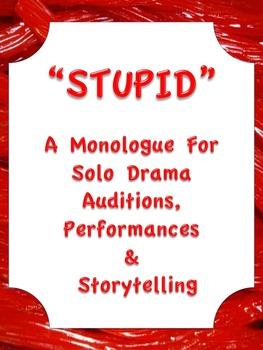 STUPID  Drama Solo Monologue Audition Script Storytelling