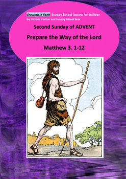 SUNDAY SCHOOL- Advent 2 Year A PREPARE THE WAY OF THE LORD