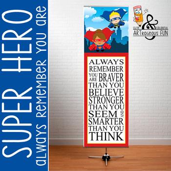 SUPER HERO - Classroom Decor: X-LARGE BANNER, Always Remem