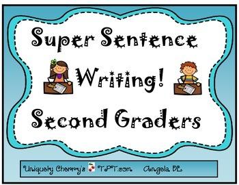 SUPER SENTENCE WRITING! SECOND GRADERS