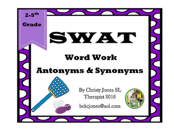 SWAT- Word Work- Antonyms and Synonyms