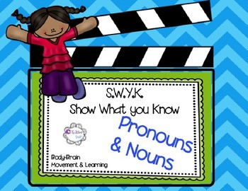 SWYK Nouns and Pronouns: Moving and Learning