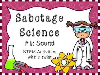 Sabotage Science-STEM activities with a twist #1: Sound