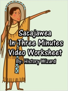 Sacajawea in Three Minutes Video Worksheet (Lewis and Clar