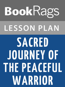 Sacred Journey of the Peaceful Warrior Lesson Plans