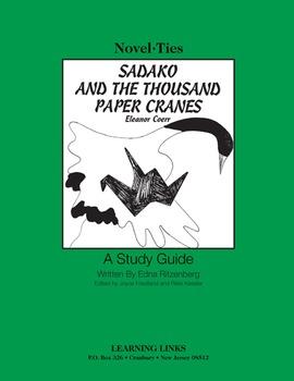 Sadako and the Thousand Paper Cranes - Novel-Ties Study Guide
