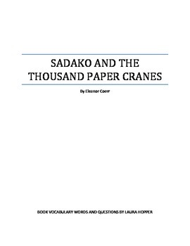 Sadako and the Thousand Paper Cranes- Vocabulary and Questions