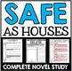 Safe As Houses Novel Study with Questions, Activities, and