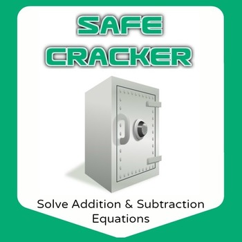 Safe Cracker - Solve Addition and Subtraction Equations -