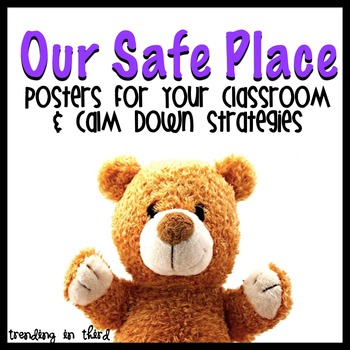 Our Safe Place {Posters for your Classroom & Calm Down Str