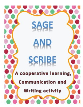Sage and Scribe Cooperative Learning Communication and Wri