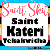 Saint Kateri Tekakwitha: Readers Theater Skit