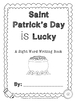 Saint Patrick's Day IS Lucky: A Sight Word Reader and Writ