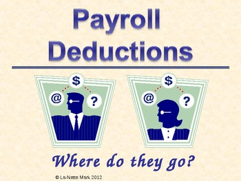 Payroll Deductions - Where do they go? PowerPoint