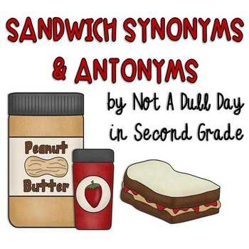 """Sandwich Synonyms and """"Jam""""azing Antonyms"""