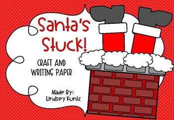 Santa's Stuck! Craftivity