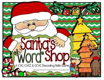 "Santa's ""Word"" Shop {A Decoding Skills Game- CVC, CCVC &CV"