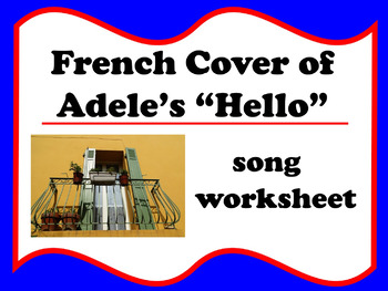 "French Cover of Adele's ""Hello"" Song worksheet (Chanson)"