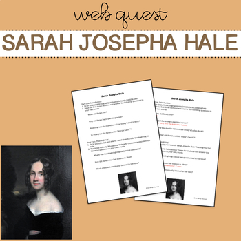 Sarah Josepha Hale - The Mother of Thanksgiving - Web Quest