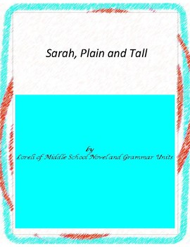 Sarah, Plain and Tall Novel Unit with Literary and Grammar