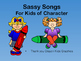 Sassy Songs - Respect - Learning Life Principles and Chara