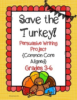 Save the Turkey! Thanksgiving Writing Project. CCSS Aligne