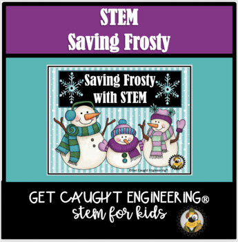 STEM Saves Frosty: An Engineering Exploration of Structura