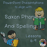 Saxon Phonics and Spelling 1st Grade 1 Lessons 6 - 9 PowerPoints