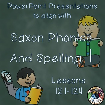 Saxon Phonics and Spelling 1st Grade 1 Lessons 121-124 Pow