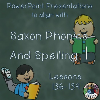 Saxon Phonics and Spelling 1st Grade 1 Lessons 136-139 Pow