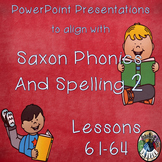 Saxon Phonics and Spelling Grade 2 Lessons 61-64 PowerPoin