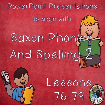 Saxon Phonics and Spelling Grade 2 Lessons 76-79 PowerPoin