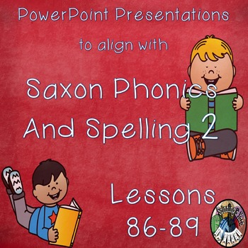 Saxon Phonics and Spelling Grade 2 Lessons 86-89 PowerPoin