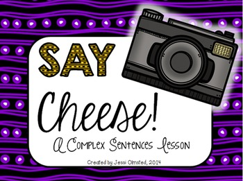 """""""Say Cheese"""" to Complex Sentences Presentation"""