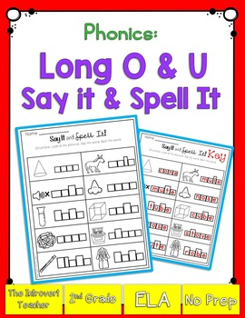 Say It & Spell It! Phonics Printable for Long O & U Sounds