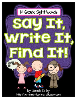 Say It, Write It, Find It! - 1st Grade Sight Words