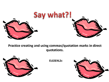 Say What   Creating direct quotations