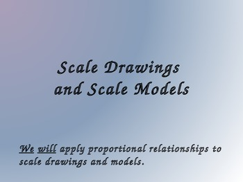Scale Drawings and Models PowerPoint PLUS Guided Student Notes