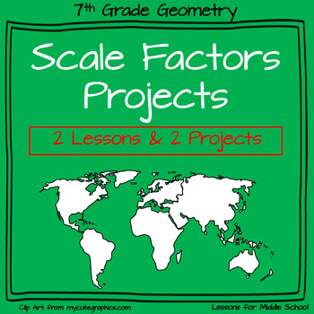 Scale Factors and Similar Figures Projects