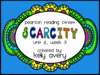 Scarcity Reading Street 2nd Grade 2.3