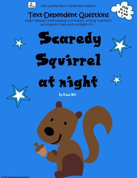 Scaredy Squirrel at night: Text-Dependent Questions and mu