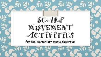 Scarf Movement Activities for Kindergarten through 2nd Grade