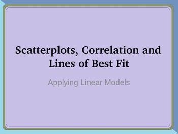 Scatterplots, Correlation and Lines of Best Fit