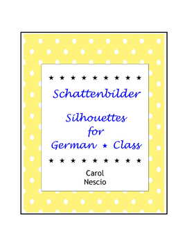 Schattenbilder ~ Silhouettes For German * Class