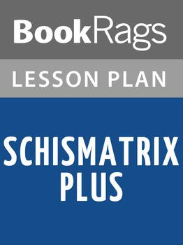 Schismatrix Plus Lesson Plans