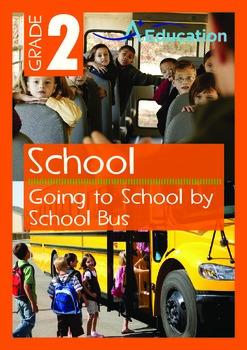 School - Going to School by School Bus - Grade 2
