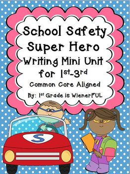 School Safety Super Hero Writing Mini Unit for 1st-3rd Graders!