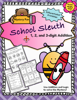School Sleuth - 1, 2 and 3 digit Addition with or without