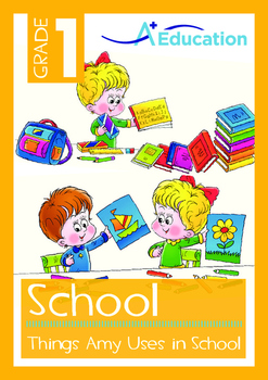 School - Things Amy Uses in School - Grade 1