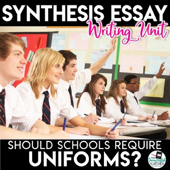 Argument Essay Unit - Should Students Be Required to Wear
